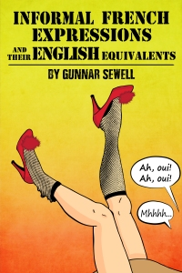 Common French Idioms and Colloquialisms
